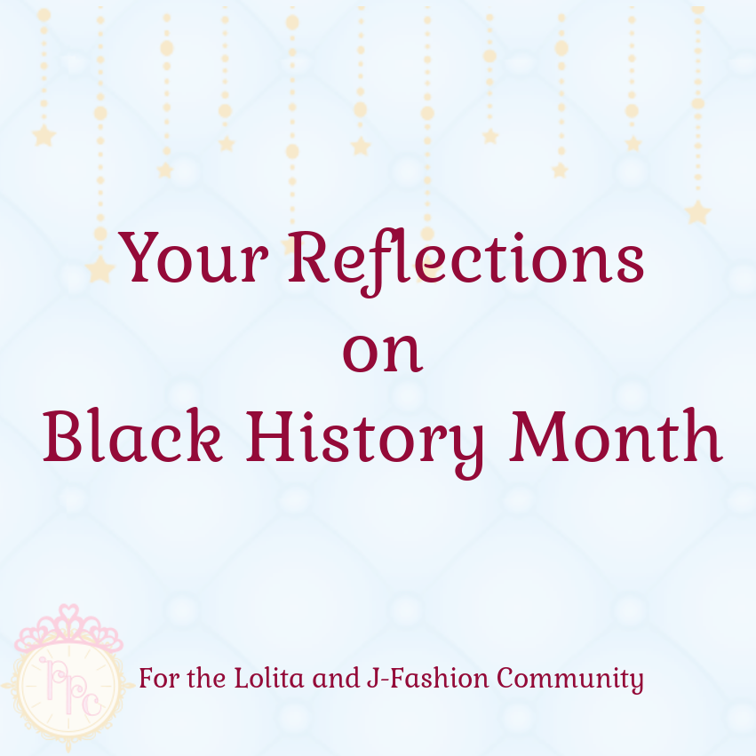 "text image with faint Pretty Princess Club tufts and stars and clock logo in the lower left corner. Text reads ""Your Reflections on Black History Month"" and below ""For the Lolita and J-Fashion Community"""