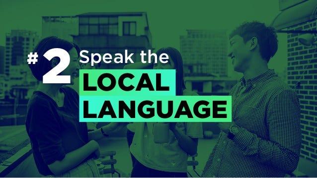 Winning Asia like Spotify # Speak the LOCAL LANGUAGE 2
