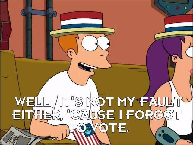 Image result for futurama fry forgot to vote