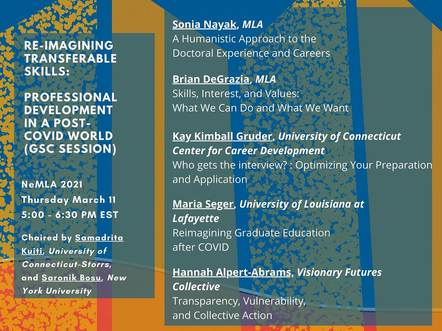 Advertisement for a conference panel: Reimagining Transferable Skills: Professional Development in a Post-Covid world. NeMLA 2021, Thursday March 11, 5-6:30pm est. Chaired by Samadrita Kuiti, University of Connecticut-Storrs, and Saronik Bosu, New York University. Text is overlaid on a beautiful orange, blue, and red design.