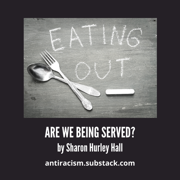 Are We Being Served? Eating Out While Black