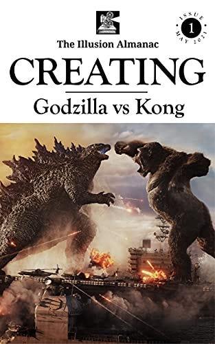 The Illusion Almanac: Creating Godzilla vs Kong by [Graham Edwards]