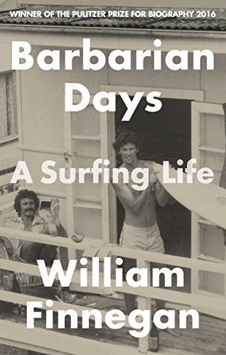 Barbarian Days: A Surfing Life by [William Finnegan]