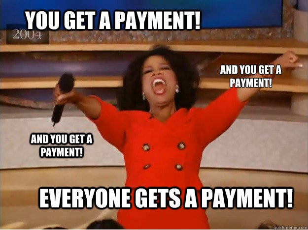 You get a payment! everyone gets a payment! and you get a payment! and you get a payment! - You get a payment! everyone gets a payment! and you get a payment! and you get a payment!  oprah you get a car