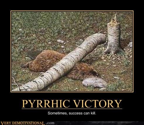 PYRRHIC VICTORY - Very Demotivational - Demotivational Posters | Very  Demotivational | Funny Pictures | Funny Posters | Funny Meme