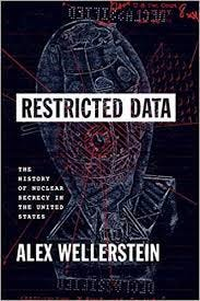 Amazon.com: Restricted Data: The History of Nuclear Secrecy in the United  States (9780226020389): Wellerstein, Alex: Books