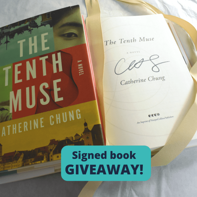 """A signed copy of The Tenth Muse by Catherine Chung and the words, """"Signed book giveaway!"""""""