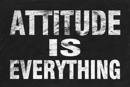 ATTITUDE IS EVERYTHING !!! – Unsophisticated Articles