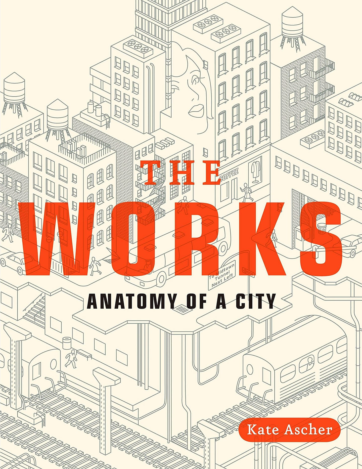 The Works: Anatomy of a City: Ascher, Kate: 8601400935996: Amazon.com: Books