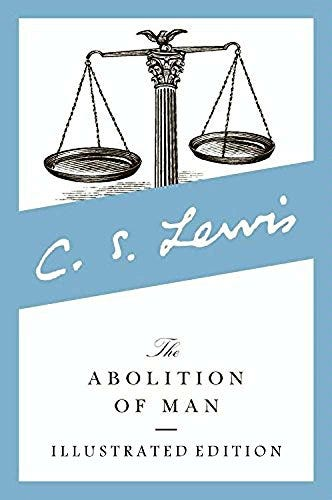 The Abolition of Man (Illustrated Edition) by [C. S. Lewis, Clive Staples Lewis]