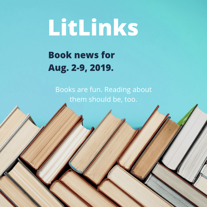 """A stack of books below the words, """"LitLinks, Book news for Aug. 2-9, 2019. Books are fun. Reading about them should be, too."""""""