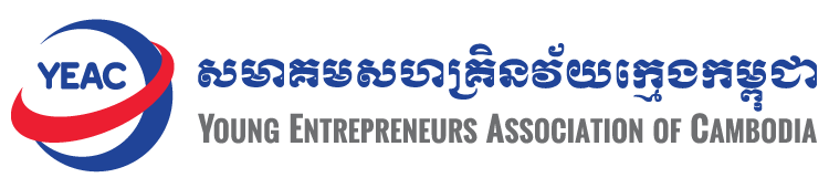 Young Entrepreneurs Association of Cambodia (YEAC) - Reinventing the way  chambers of commerce are being represented