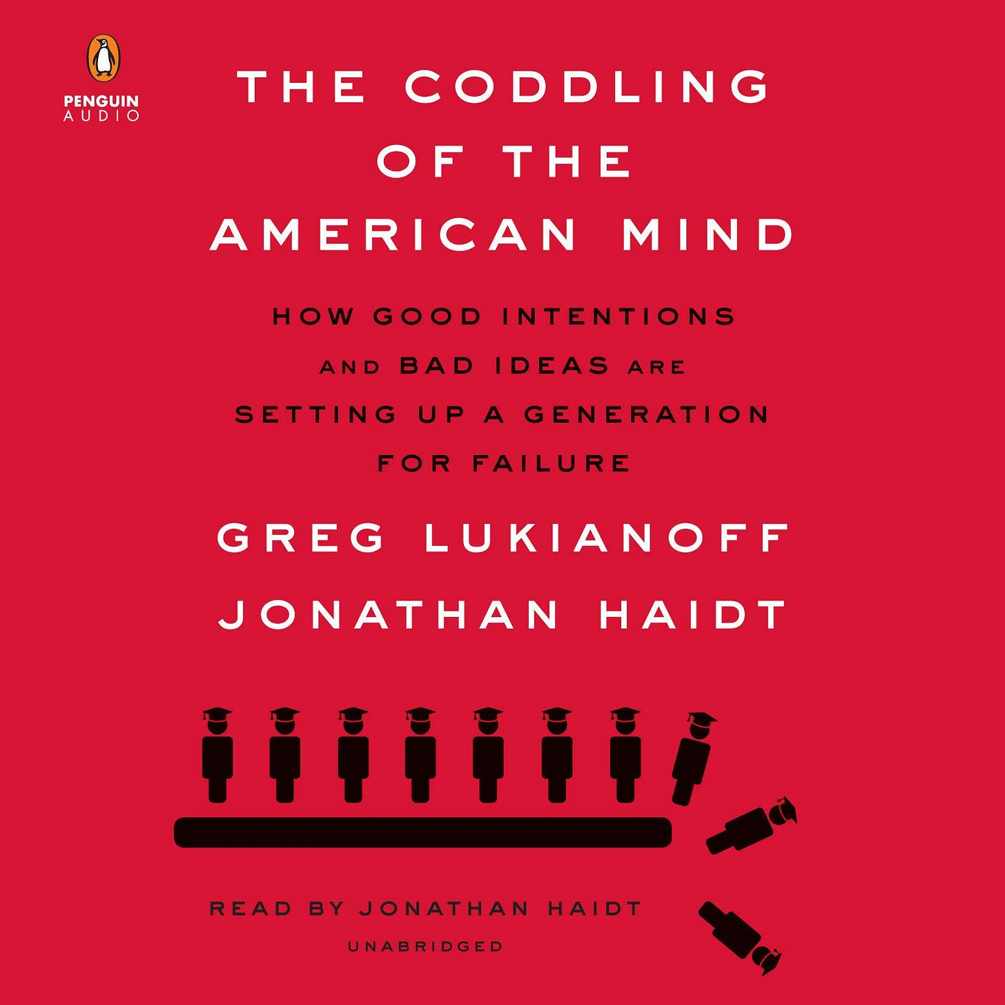 The Coddling of the American Mind by Greg Lukianoff and Jonathan Haidt