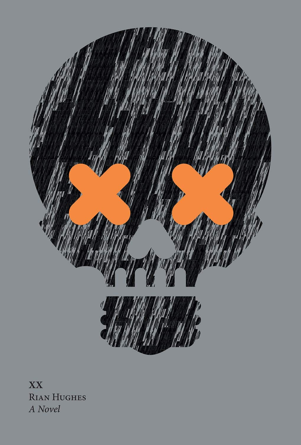 Book cover of Rian Hughes' XX: A Novel. A skull with orange X eyes is against a grey background.