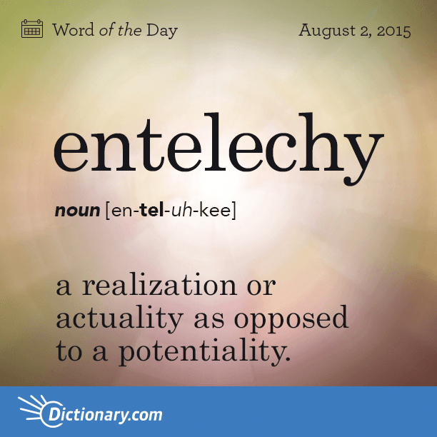 entelechy - Word of the Day | Dictionary.com | Weird words, Uncommon words,  Unusual words