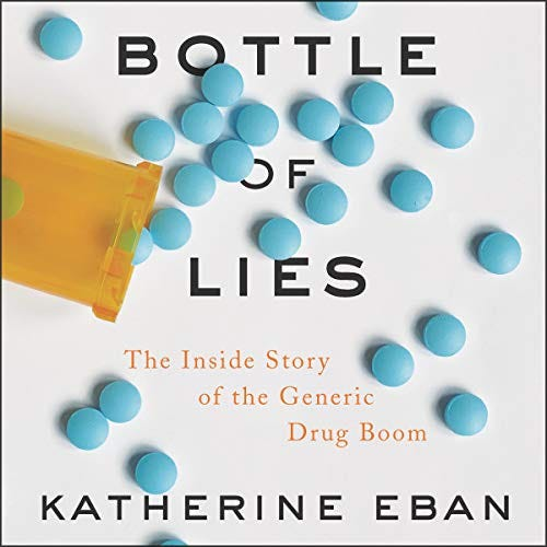 Amazon.com: Bottle of Lies: The Inside Story of the Generic Drug ...