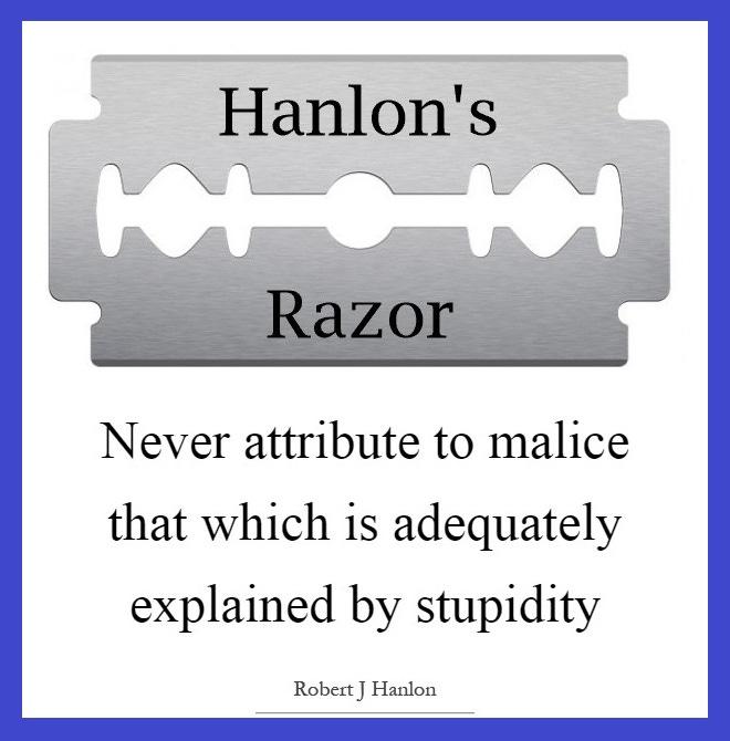 Chris Whiteside's Blog: Hanlon's Razor