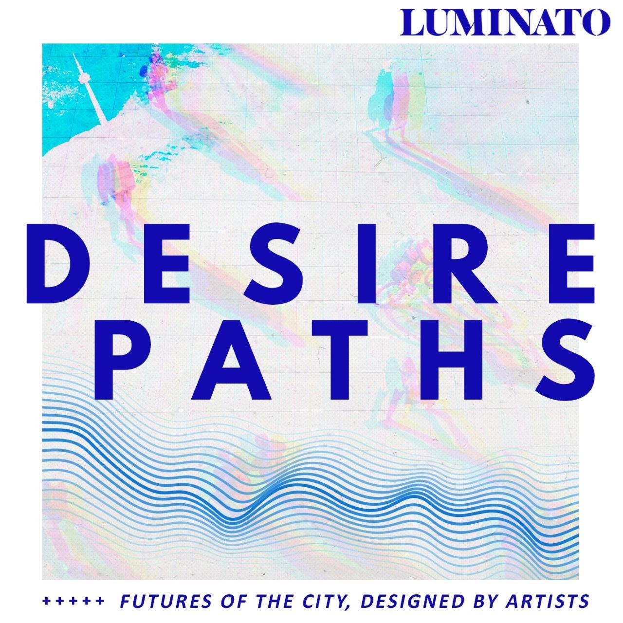 Desire Paths - Luminato Festival Toronto