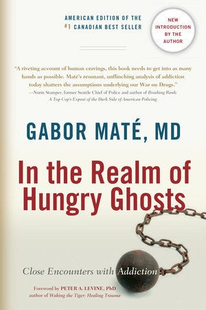 In the Realm of Hungry Ghosts by Gabor Maté, MD: 9781556438806 |  PenguinRandomHouse.com: Books