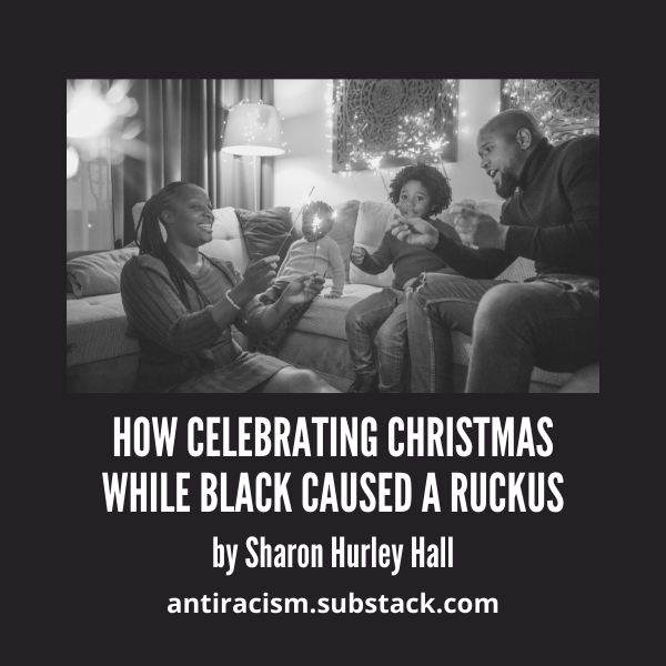 How Celebrating Christmas While Black Caused a Ruckus cover image - picture of Black family celebrating the holiday
