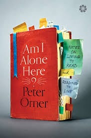 Amazon.com: Am I Alone Here?: Notes on Living to Read and Reading to Live  eBook: Orner, Peter: Kindle Store