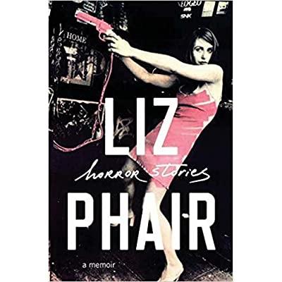 Horror Stories: A Memoir by Liz Phair
