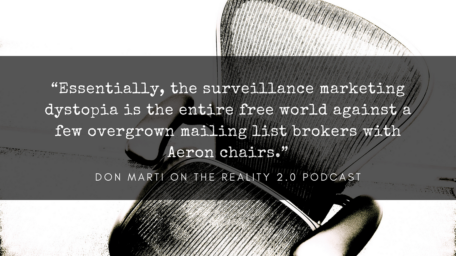 """""""Essentially, the surveillance marketing dystopia is the entire free world against a few overgrown mailing list brokers with Aeron chairs."""""""