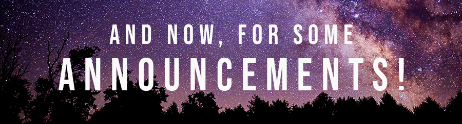 """Image of a purple starry sky, and the text: """"and now, for some announcements!"""""""