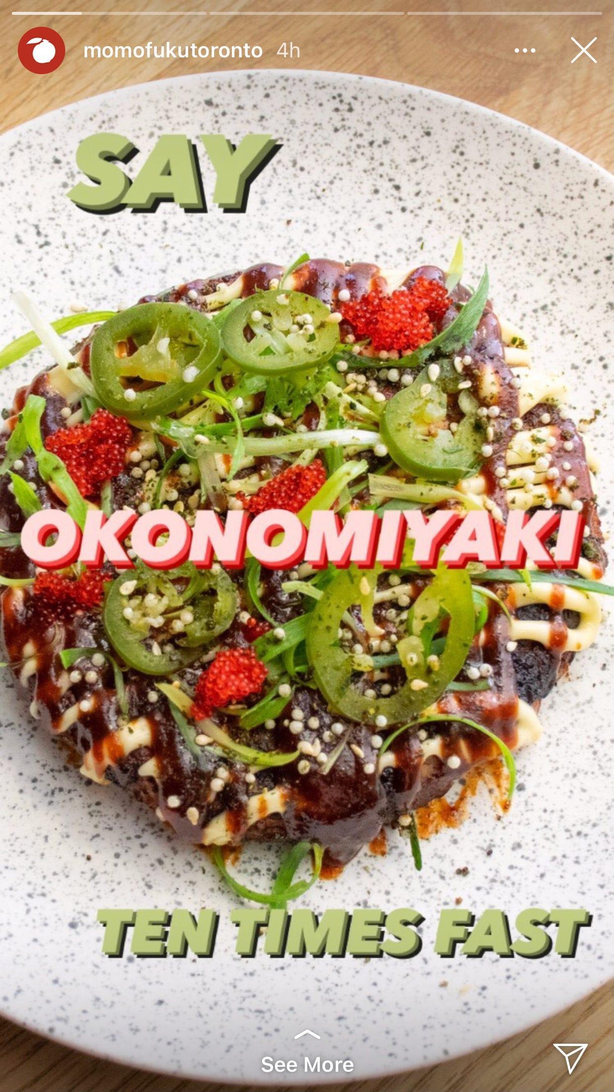 "Screenshot of an Instagram story from Momofuku Toronto that reads, ""Say okonomiyaki ten times fast""."