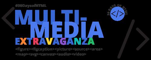 #30DaysofHTML Multimedia Extravaganza unit logo.