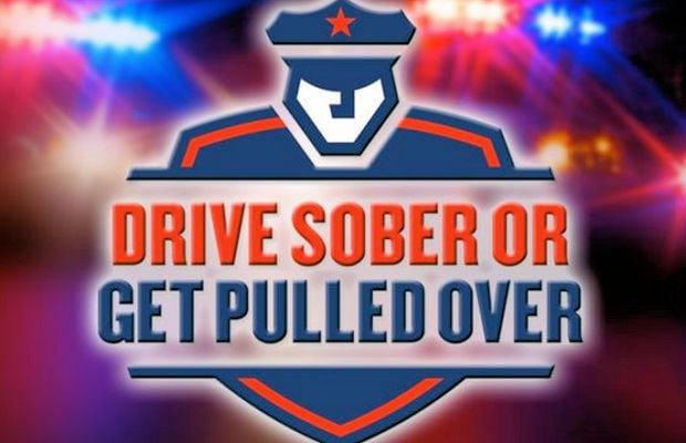Image may contain: text that says 'DRIVE SOBER OR GET PULLED OVER'