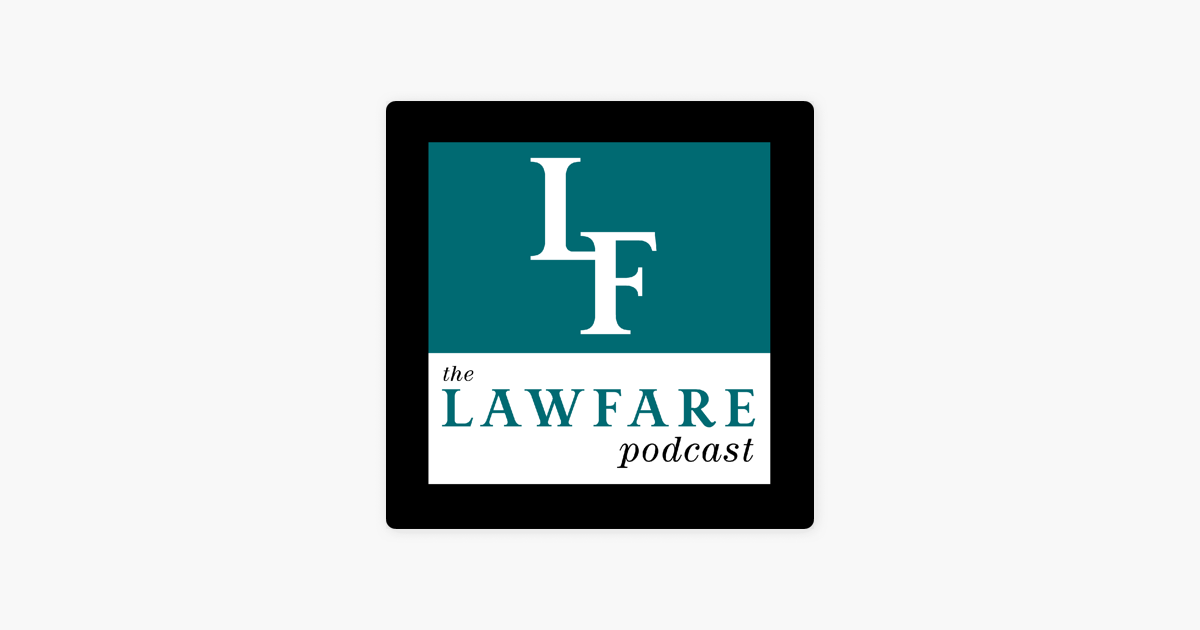 The Lawfare Podcast on Apple Podcasts