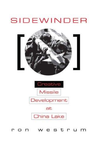 Sidewinder: Creative Missile Development at China Lake by [Ron Westrum]