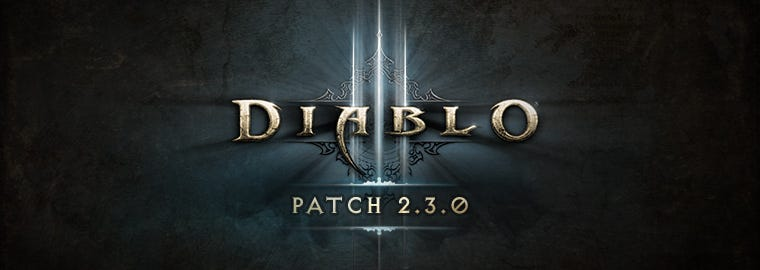 Diablo III Patch 2.3.0 Now Live - Patch Notes