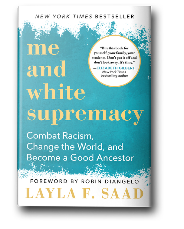 Me and White Supremacy by Layla Saad