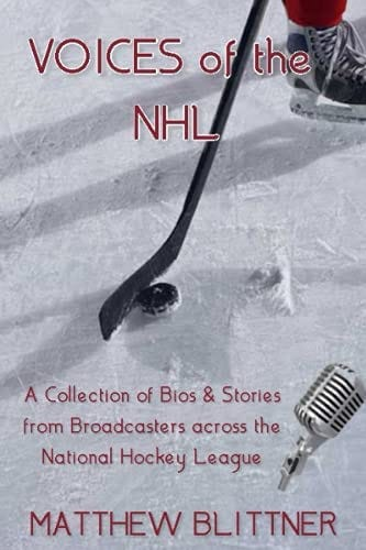 Amazon.com: Voices of The NHL: A Collection of Bios & Stories from  Broadcasters across the National Hockey League: 9780578950402: Blittner,  Matthew: Books