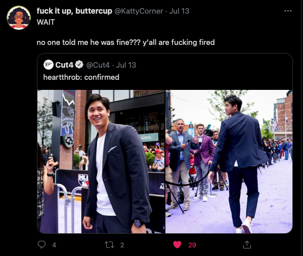 """image: a retweet from user @KattyCorner saying WAIT no one told me he was fine??? Y'all are fuckin fired"""" over a photo of Shohei Ohtani"""
