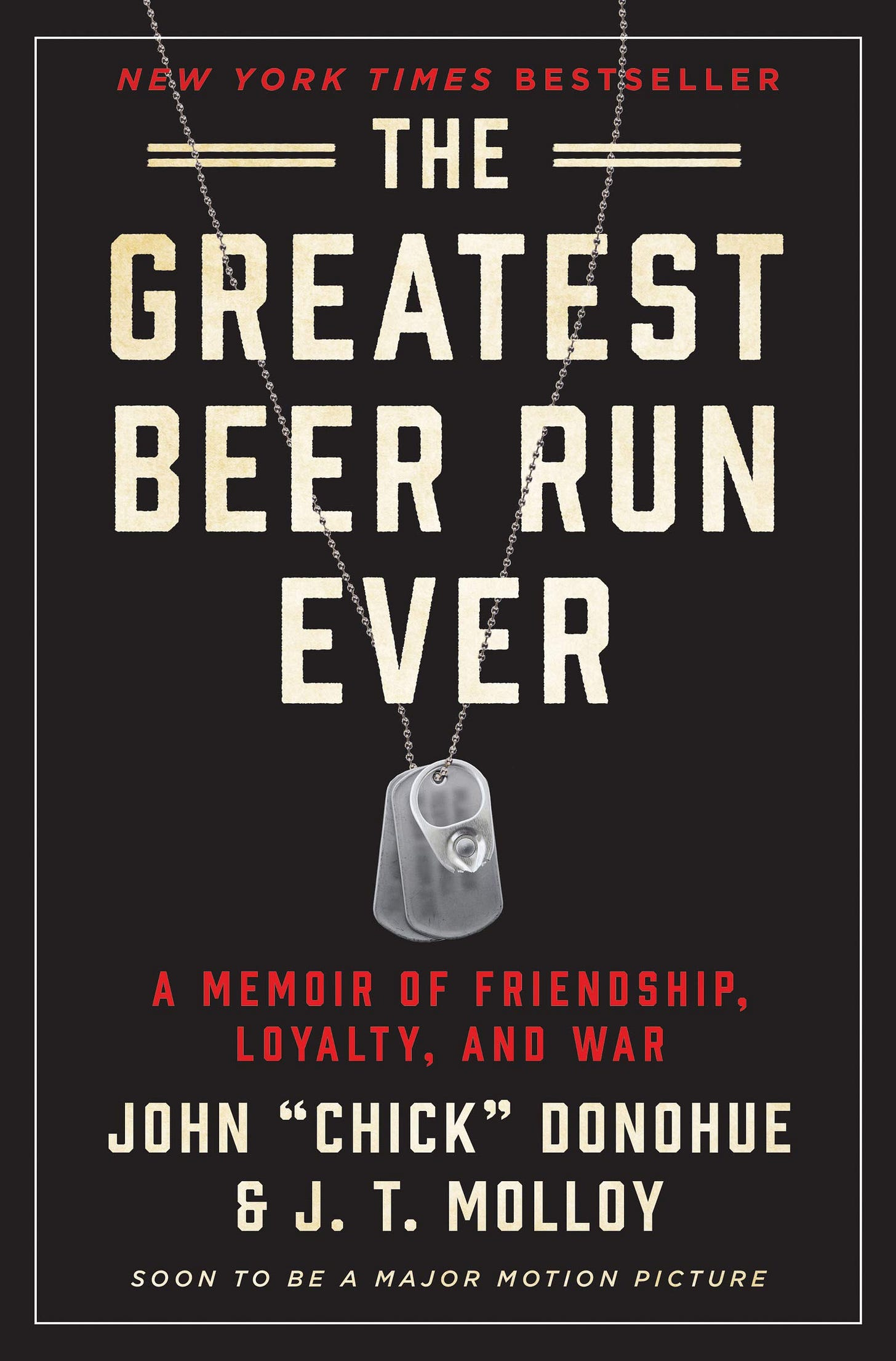 """Amazon.com: The Greatest Beer Run Ever: A Memoir of Friendship, Loyalty,  and War: 9780062995469: Donohue, John """"Chick"""", Molloy, J. T.: Books"""