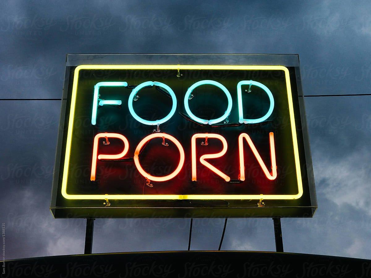 Food porn' sign by Sam Burton - Food, Neon - Stocksy United