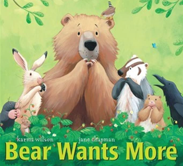 The book cover of Bear Wants More by Karma Wilson and Jane Chapman