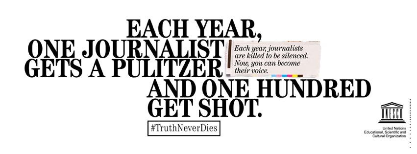 Each year one journalist gets a Pulitzer priz and one hundred get shot