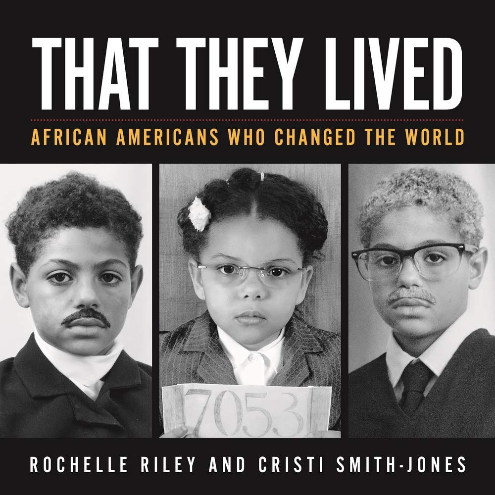 That They Lived: African Americans Who Changed the World (Painted Turtle):  Riley, Rochelle, Smith-Jones, Cristi: 9780814347546: Amazon.com: Books