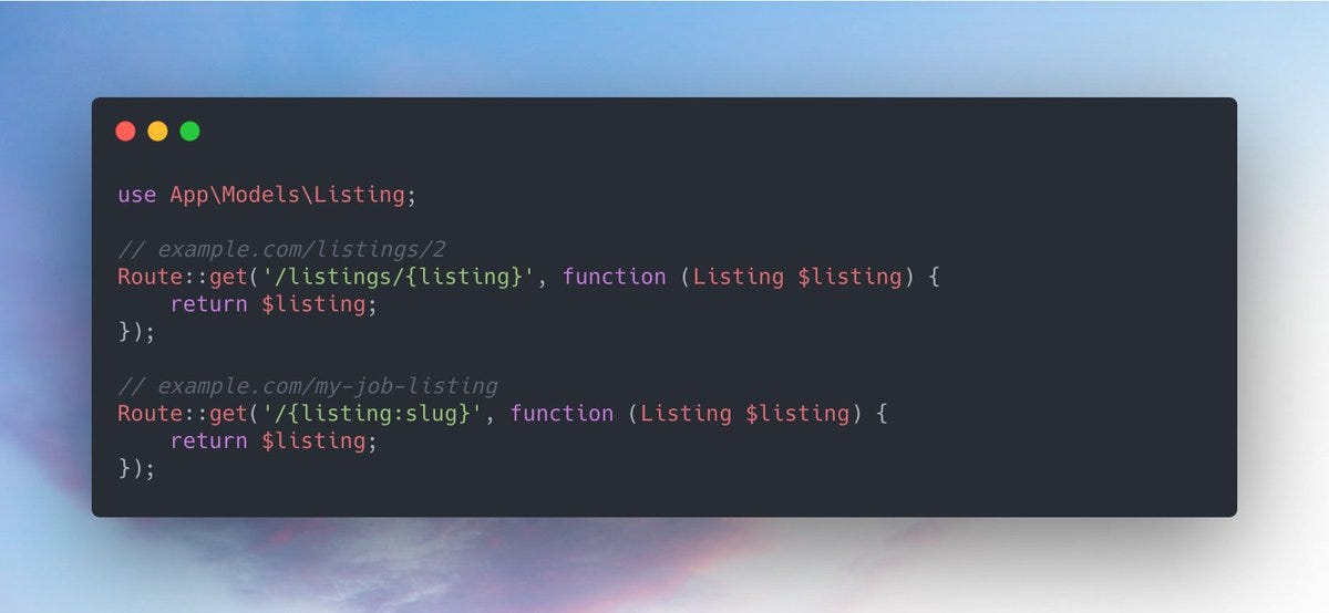 A mockup of Laravel code giving an example of model binding. Route::get('/listings/{listing}') uses the id of the model, where Route::get('/{listing:slug}') uses the slug to find the model.