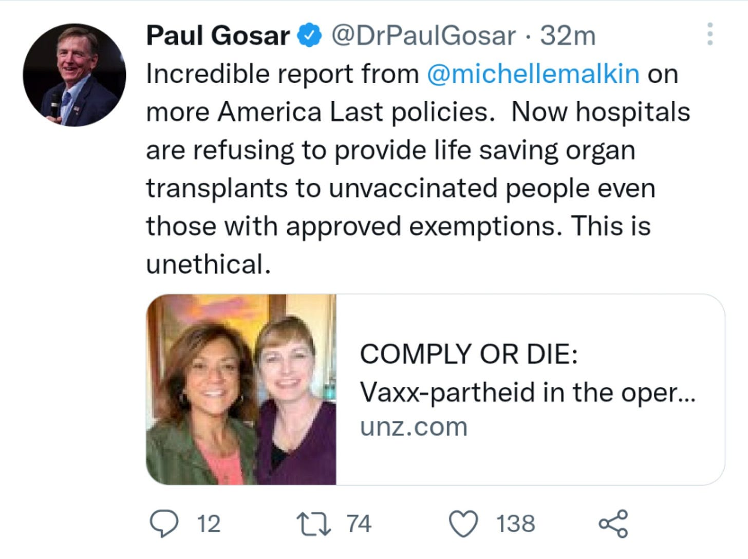 """Screenshot of Paul Gosar tweet that reads: """"Incredible report from @michellemalkin  on more America Last policies.  Now hospitals are refusing to provide life saving organ transplants to unvaccinated people even those with approved exemptions. This is unethical."""""""