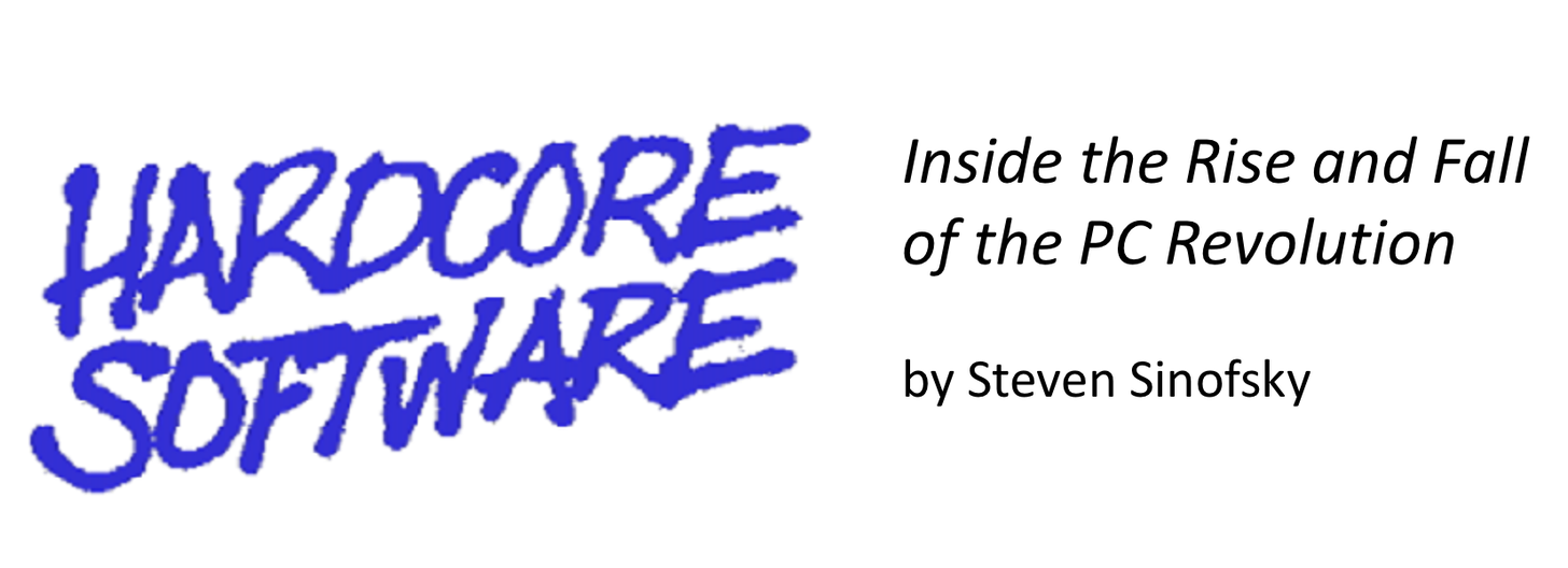 Logo: Hardcore Software-Inside the rise and fall of the PC revolution.