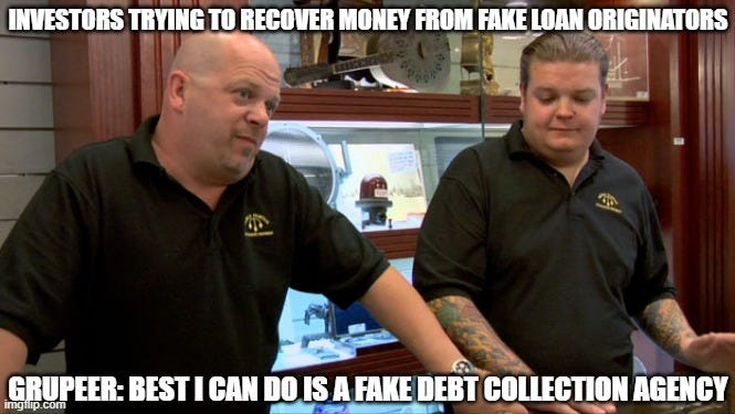 Pawn Stars Best I Can Do |  INVESTORS TRYING TO RECOVER MONEY FROM FAKE LOAN ORIGINATORS; GRUPEER: BEST I CAN DO IS A FAKE DEBT COLLECTION AGENCY | image tagged in pawn stars best i can do | made w/ Imgflip meme maker