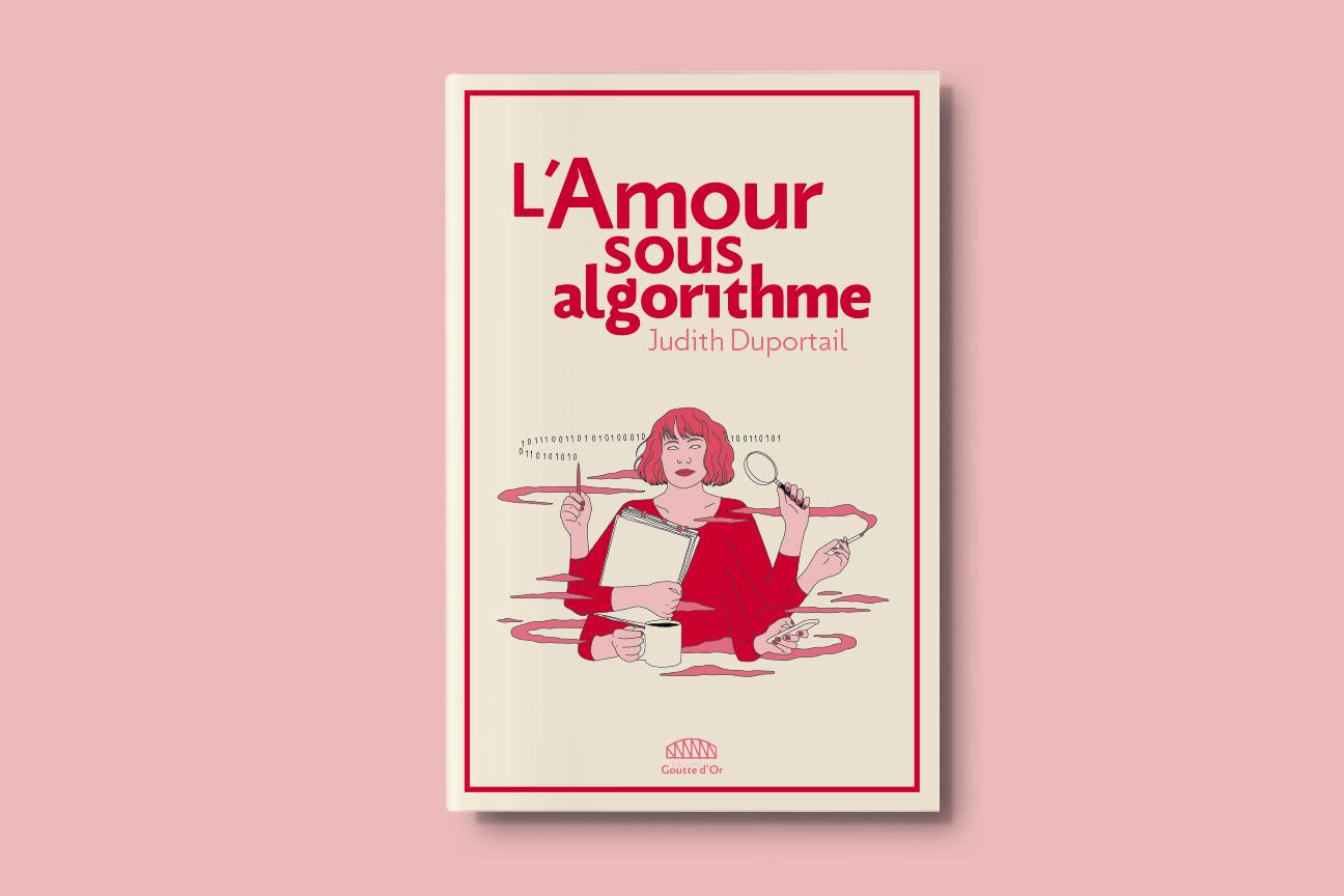 L'Amour sous algorithme – Clément Buée   Graphisme social et culturel