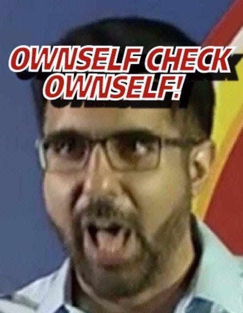 Image result for pritam singh ownself check ownself meme
