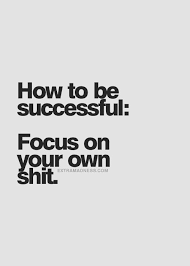 How to be successful: Focus on your own shit. Use your time wisely, choose  to stay away from people that creat…   Words quotes, Inspirational quotes  pictures, Words