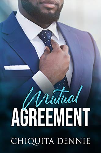 Mutual Agreement (A Presidential Romance): A Steamy,Fling Political Romance by [Chiquita  Dennie ]